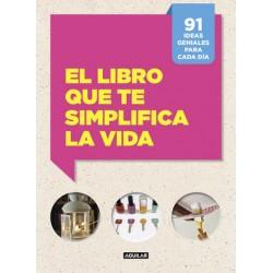 Libro que te simplifica la vida, el. Aguilar
