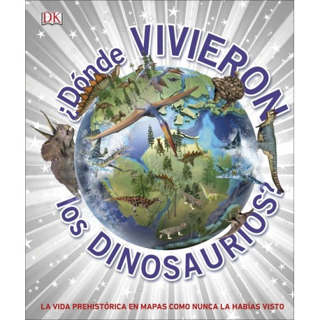 dónde vivieron los dinosaurios? Dk